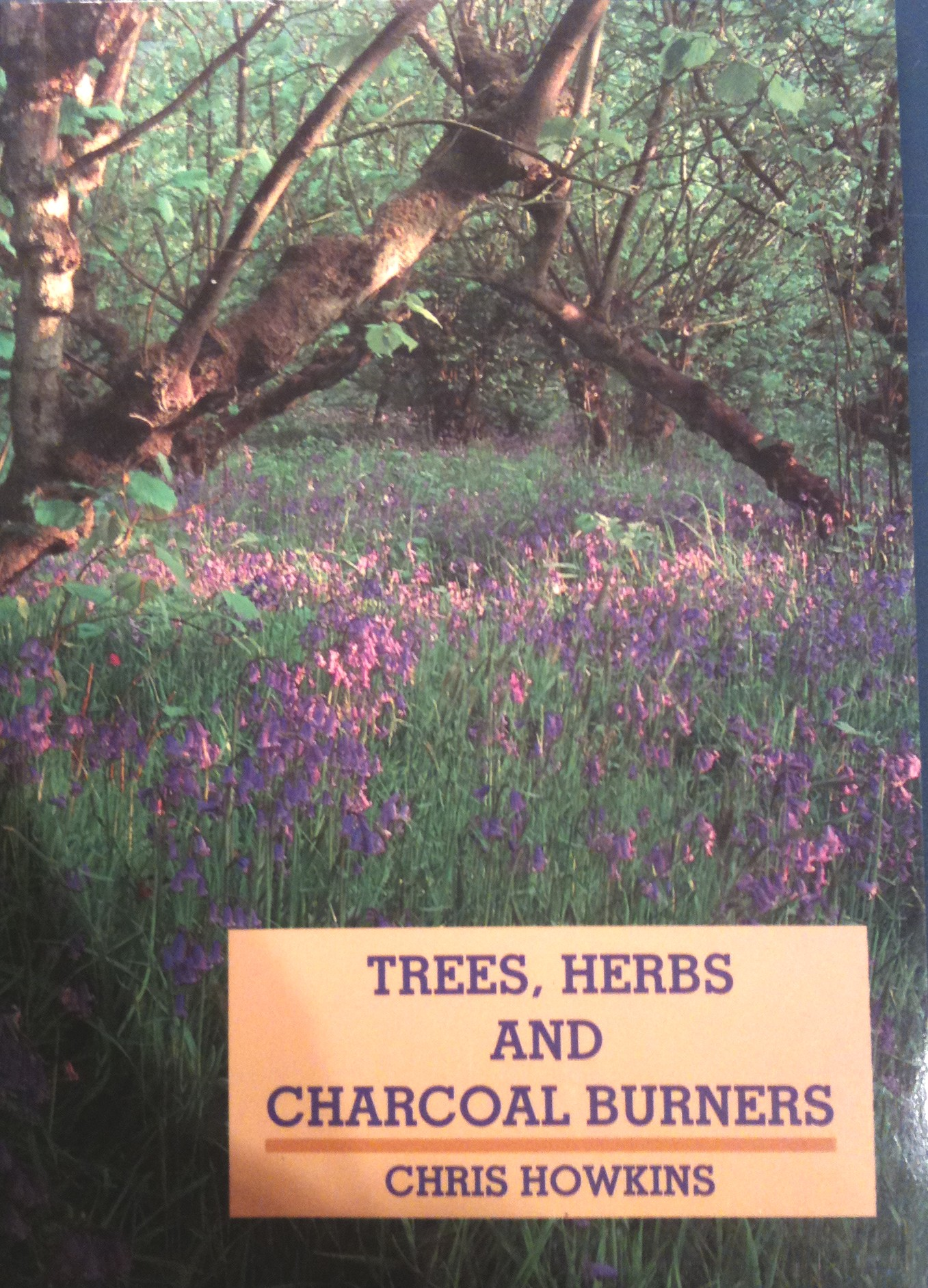 Trees, Herbs and Charcoal Burners